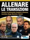 ALLENARE LE TRANSIZIONI - Sessioni di allenamento complete di Simeone, Guardiola, Klopp, Mourinho e Ranieri Cover Image