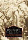Beaufort's Old Burying Ground: North Carolina (Images of America (Arcadia Publishing)) Cover Image