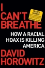 I Can't Breathe: How a Racial Hoax Is Killing America Cover Image