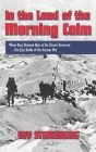 In the Land of the Morning Calm: When Boys Became Men at the Chosin Reservoir--the Epic Battle of the Korean War Cover Image