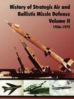 History of Strategic and Ballistic Missle Defense, Volume II Cover Image