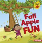 Fall Apple Fun (Fall Fun (Early Bird Stories (TM))) Cover Image