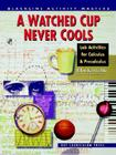 A Watched Cup Never Cools: Lab Activities for Calculus and Precalculus Cover Image