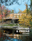 Container & Prefab Housing: Sustainable and Affordable Architecture Cover Image