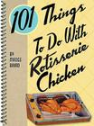 101 Things to Do with Rotisserie Chicken Cover Image