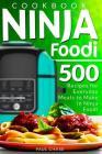 Ninja Foodi Cookbook: 500 Recipes for Everyday Meals to Make in Ninja Foodi Cover Image