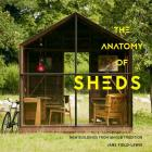 The Anatomy of Sheds: New Buildings from an Old Tradition Cover Image