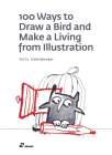 100 Ways to Draw a Bird and Make a Living from Illustration Cover Image