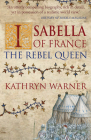 Isabella of France: The Rebel Queen Cover Image