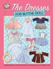 The Dresses for Blythe Doll: Sewing patterns and instructions of 8 dresses for your Blythe Doll Cover Image