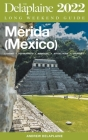 Merida (Mexico) - The Delaplaine 2022 Long Weekend Guide Cover Image