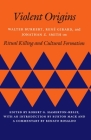 Violent Origins: Walter Burkert, Rene Girard, & Jonathan Z. Smith on Ritual Killing and Cultural Formation Cover Image