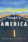 On the Road in Trump's America: A Journey Into the Heart of a Divided Nation Cover Image