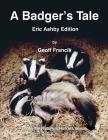 A Badger's Tale: Eric Ashby edition: From the Nature's Heroes series Cover Image