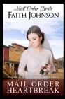 Mail Order Bride: Mail Order Heartbreak: Clean and Wholesome Western Historical Romance Cover Image