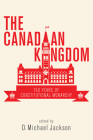 Canadian Kingdom: 150 Years of Constitutional Monarchy Cover Image