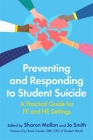 Preventing and Responding to Student Suicide: A Practical Guide for Fe and He Settings Cover Image