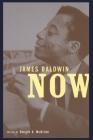 James Baldwin Now Cover Image