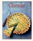 Cooking with Cheese: Over 80 Deliciously Inspiring Recipes from Soups and Salads to Pasta and Pies Cover Image