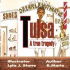 Tulsa: A True Tragedy Cover Image