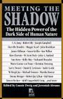Meeting the Shadow: The Hidden Power of the Dark Side of Human Nature Cover Image