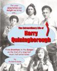 The Extraordinary Life of Harry Quiningborough Cover Image
