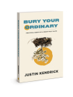 Bury Your Ordinary: Practical Habits of a Heart Fully Alive Cover Image