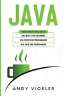 Java: This book includes: Java Basics for Beginners + Java Front End Programming + Java Back End Programming Cover Image