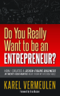 Do You Really Want to Be an Entrepreneur?: How I Created a Seven-Figure Business in Twenty-Four Months Right from My Kitchen Table Cover Image