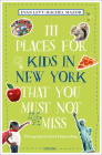 111 Places for Kids in New York That You Must Not Miss Cover Image