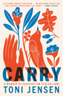 Carry: A Memoir of Survival on Stolen Land Cover Image