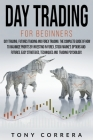 Day Trading for Beginners 3 in 1: Day Trading, Futures Trading and Forex Trading.The Complete Guide of how to Maximize Profits by Investing in Forex, Cover Image