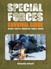 Special Forces Survival Guide: Desert, Arctic, Mountain, Jungle, Urban Cover Image