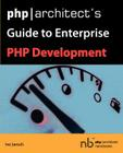 PHP/Architect's Guide to Enterprise PHP Development Cover Image