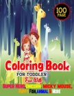 Coloring Book For Toddler: Fun with Super Hero, Unicorn, Micky Mouse, Fish, Puppy, Animals and more-Stress Relieving Designs-100 Page-Age 4-12 Cover Image