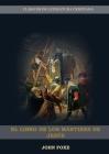 El Libro de los Mártires de Jesús: (Persecución, Dolor, Esperanza, Injusticia, Fidelidad y Exceso de Poder) Cover Image