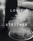 Louis Stettner: Traveling Light Cover Image