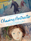 Chasing Portraits: A Great-Granddaughter's Quest for Her Lost Art Legacy Cover Image