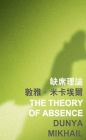 The Theory of Absence (Islands or Continents) Cover Image