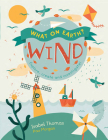 What On Earth?: Wind: Explore, create and investigate Cover Image