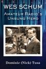 Wes Schum, Amateur Radio's Unsung Hero Cover Image