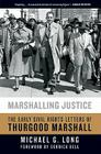 Marshalling Justice: The Early Civil Rights Letters of Thurgood Marshall Cover Image