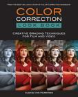 Color Correction Look Book: Creative Grading Techniques for Film and Video (Digital Video & Audio Editing Courses) Cover Image