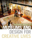 Museums and Design for Creative Lives Cover Image