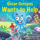 Oscar Octopus Wants to Help Lib/E Cover Image