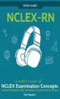 NCLEX-RN] ]Study] ] Guide!] ]Complete] ] Review] ]of] ]NCLEX] ] Examination] ] Concepts] ] Ultimate] ]Trainer] ]&] ]Test] ] Prep] ]Book] ]To] ]Help] ] Cover Image