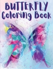 Butterfly Coloring Book: Coloring Book Featuring Adorable Butterflies Cover Image
