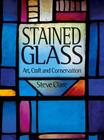 Stained Glass: Art, Craft and Conservation Cover Image