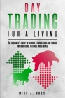 Day trading for a living: The beginner's guide to become a successful day trader with options, futures and stocks Cover Image