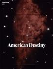 American Destiny: Aperture 226 (Aperture Magazine #226) Cover Image